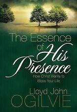 The Essence of His Presence : How Christ Wants to Bless Your Life by Lloyd Jo...