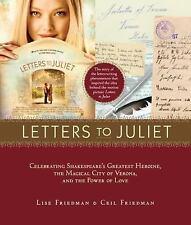 Letters to Juliet: Celebrating Shakespeare's Greatest Heroine, The...: Celebrati