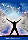 Pray and Grow Rich by Catherine Ponder (Paperback / softback, 2008)