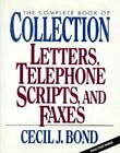 The Complete Book of Collection Letters, Telephone Scripts, and Faxes by Cecil J. Bond (1994, Hardcover)