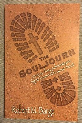 2005 The Souljourn Robert M. Barge Paperback Book Christian Religion Faith Read