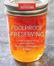 Foolproof Preserving: A Guide to Small Batch Jams, Jellies Americas Test Kitchen