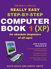 The Really Really Really Easy Step- By Step Computer Book 1 (XP) by Cheryl Smith, Gavin Hoole (Paperback, 2007)