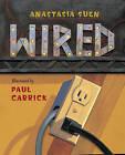 Wired by Anastasia Suen (Paperback / softback)