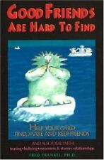 Good Friends Are Hard to Find - Acceptable - Fred Frankel - Paperback