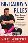 Big Daddy's Rules: Raising Daughters Is Tougher Than I Look by Steve Schirripa (Paperback / softback, 2014)