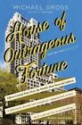 House of Outrageous Fortune: Fifteen Central Park West, the World's Most Powerful Address by Michael Gross (Paperback / softback, 2015)