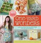 One Yard Wonders: 101 Fabulous Fabric Projects by Patrick Hoskins, Rebecca Yaker (Paperback, 2009)