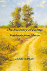 The Recovery of Ecstasy: Notebooks from Siberia by Dr Sandy Krolick (Paperback / softback, 2009)