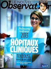 LE NOUVEL OBSERVATEUR N°2560 28 NOVEMBRE 2013  PALMARES HOPITAUX/ COTILLARD