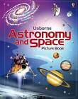 Astronomy and Space Picture Book by Hazel Maskell, Emily Bone (Hardback, 2015)
