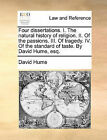 Four Dissertations. I. the Natural History of Religion. II. of the Passions. III. of Tragedy. IV. of the Standard of Taste. by David Hume, Esq. by David Hume (Paperback / softback, 2010)