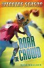 The Roar of the Crowd by Rich Wallace (Paperback / softback, 2005)