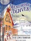 Werewolf in Denver Library Edition 9781452640044 by Abby Craden CD