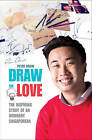 Draw on Love: Inspiring Stories of an Ordinary Person Drawing on Extraordinary Love by Peter Draw (Paperback, 2015)