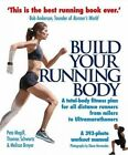 Build Your Running Body: A Total-Body Fitness Plan for All Distance Runners, from Milers to Ultramarathoners by Pete Magill, Melissa Breyer, Thomas Schwartz (Paperback, 2015)