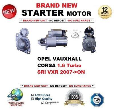VAUXHALL CORSA D MK3 1.6 PETROL 2007-2017 BRAND  NEW STARTER MOTOR VXR SRI TURBO