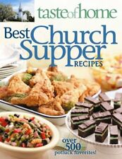Best Church Supper Recipes : Over 500 Potluck Favorites! by Taste of Home Editorial Staff (2009, Paperback)