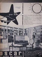 PUBLICITÉ 1955 OSCAR LE MEUBLE PAR ÉLÉMENTS POUR ELLE - ADVERTISING