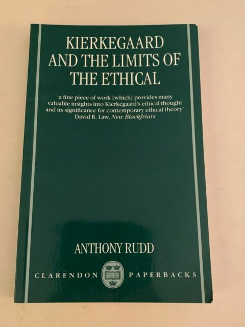 Kierkegaard and the Limits of the Ethical by Anthony Rudd (1997, UK-Paperback)