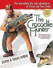 The Crocodile Hunter by Steve Irwin, Terri Irwin (Paperback, 2004)