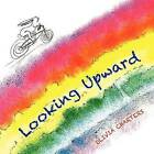 Looking Upward by Olivia Charters (Paperback / softback, 2012)