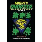 Mighty Snorter: Volume 2 by J R Fortin (Paperback / softback, 2013)