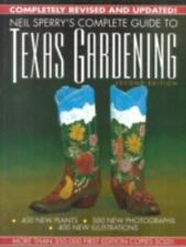Complete Guide to Texas Gardening by Neil Sperry (1991, Hardcover, Revised)