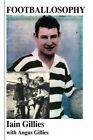 Footballosophy: A Boy's Odyssey from the Highlands to Celtic Park to New Zealand by Angus Gillies (Paperback, 2014)