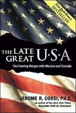 The Late Great U.S.A.: The Coming Merger With Mexico and Canada, Jerome R. Corsi
