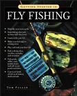 Getting Started in Fly Fishing by Tom Fuller (Paperback, 2004)