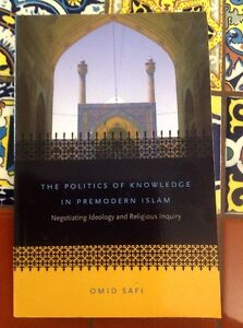 The-Politics-of-Knowledge-in-Premodern-Islam-PB-2006-Omid-Safi-Free-Shipping