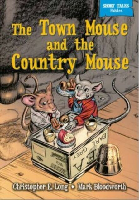E Long, Christopher, The Town Mouse & The Country Mouse (Short Tales Fables), Ve