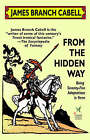 From the Hidden Way by James Branch Cabell (Paperback / softback, 2003)