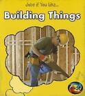 Building Things by Charlotte Guillain (Paperback / softback, 2012)
