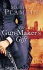 The Gun-Maker's Gift by Matthew Plampin (Hardback, 2010)