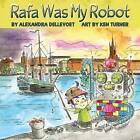 Rafa Was My Robot by Alexandra Dellevoet (Paperback, 2014)