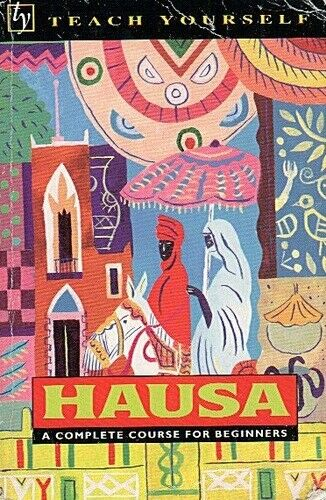 Teach Yourself Hausa  A Complete Course for Beginners  Teach Yourself