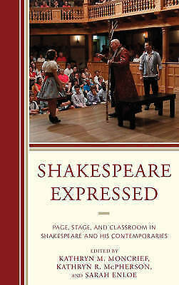 1 of 1 - Shakespeare Expressed: Page, Stage, and Classroom in Shakespeare and His Contemp