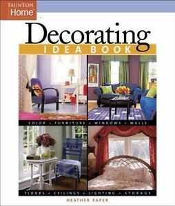 Details About New Decorating Idea Book Taunton Home Idea Books By Paper Heather J