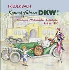 Kenner fahren DKW! von Frieder Bach (2014, Gebundene Ausgabe)