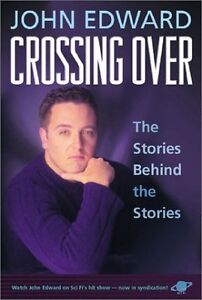 Crossing-Over-The-Stories-Behind-the-Stories-by-John-Edward