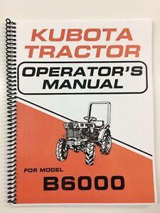 kubota B6000 6000 Tractor Operators Manual Owners Manual Book ... on kubota f3080, kubota diesel key switch, kubota starter, kubota r630, kubota tractor schematics, kubota wiring diagram pdf, kubota tractor prices, kubota ssv, kubota r530, kubota tractor repair manual, kubota tractor wiring, kubota tractor b7100 on craigslist, kubota commercial mowers, kubota m7, kubota zd21 parts manual, kubota parts prices, kubota l2600, kubota l2900 service manual, kubota tractor ignition switch, kubota zd28 service manual,