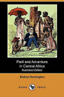 Peril and Adventure in Central Africa (Illustrated Edition) (Dodo Press) by Bishop Hannington (Paperback / softback, 2009)