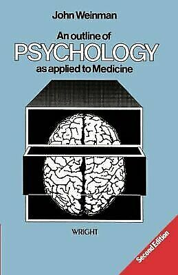 An Outline of Psychology as Applied to Medicine Weinman, John Paperback Used -