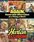 Again, Honorable Whoredom at a Penny a Word by Harlan Ellison (Paperback / softback, 2014)