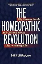 The Homeopathic Revolution Why Famous People and Cultural Heroes Choose Ullman