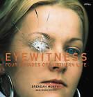 Eyewitness: Four Decades of Northern Life by Seamus Kelters, Brendan Murphy (Hardback, 2003)
