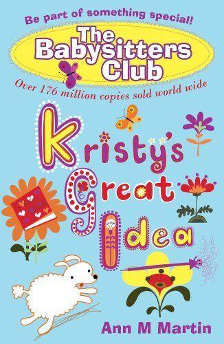Kristy's Great Idea (Babysitters Club 2010) By Ann M. Martin