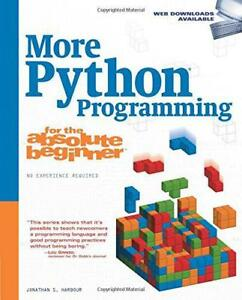 More Python Programming for the Absolute Beginner by Jonathan S Harbour  Paper - Leicester, United Kingdom - More Python Programming for the Absolute Beginner by Jonathan S Harbour  Paper - Leicester, United Kingdom